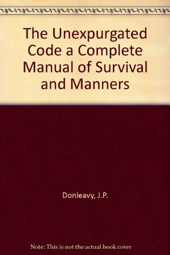 9780440592297: The Unexpurgated Code: A Complete Manual of Survival&Manners