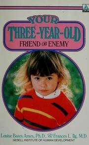 9780440594789: Your Three Year Old Friend Or Enemy (A Delta book)