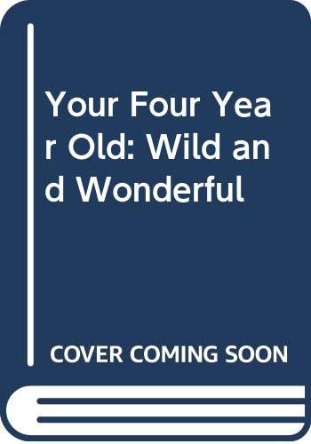 9780440594796: Your Four Year Old: Wild and Wonderful
