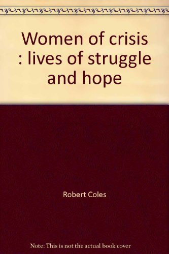 9780440596837: Women of Crisis: Lives of Struggle and Hope