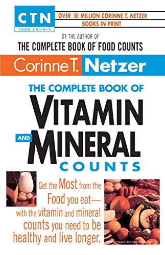 9780440613671: The Complete Book of Vitamin and Mineral Counts: Get the Most from the Food You Eat-with the Vitamin and Mineral Counts You Need to Be Healthy and Live Longer (Ctn Food Counts)