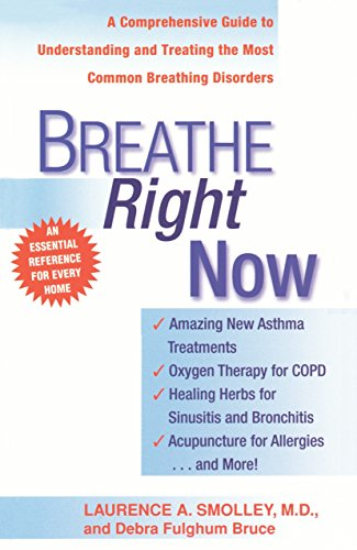 9780440613848: Breathe Right Now: A Comprehensive Guide to Understanding and Treating the Most Common Breathing Disorders