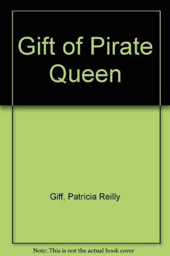 Gift of Pirate Queen: Giff, Patricia Reilly