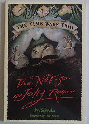 9780440831570: The Not-So-Jolly Roger (The Time Warp Trio)