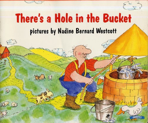 9780440834083: THERE'S A HOLE IN THE BUCKET pictures by Nadine Bernard Westcott (1990 Softcover 8 x 10 inches, 24 pages. Trumpet Club Special Edition)