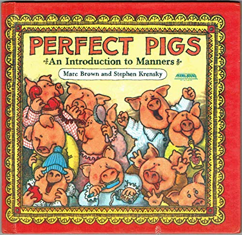 9780440841012: Perfect pigs: An introduction to manners