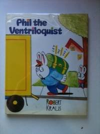 Phil the Ventriloquist: Kraus, Robert, Illustrated