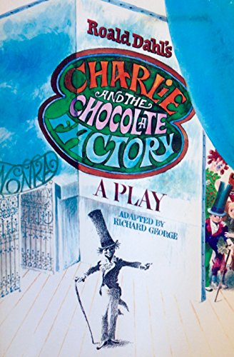 9780440841814: Title: Roald Dahls Charlie and the Chocolate Factory A Pl