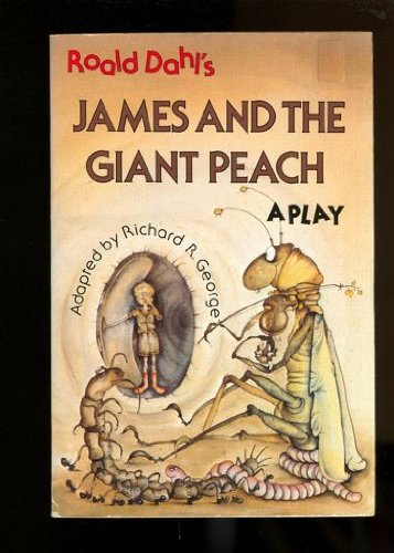 9780440841838: James and the Giant Peach: A Play