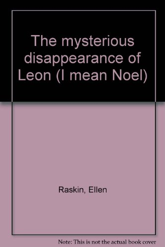 9780440841852: Title: The mysterious disappearance of Leon I mean Noel