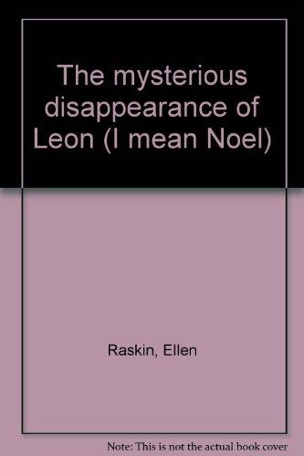 The Mysterious Disappearance of Leon (I Mean: Raskin, Ellen