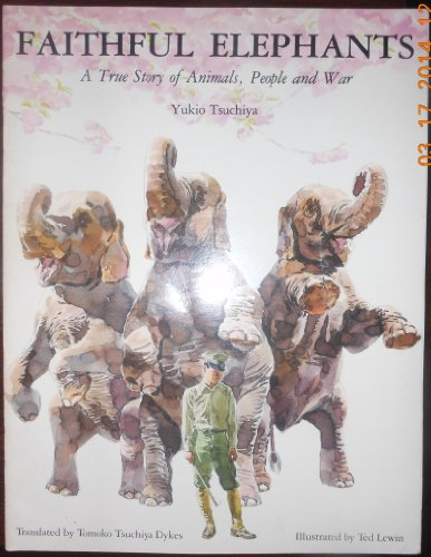 9780440842057: Faithful Elephants: A True Story of Animals, People and War