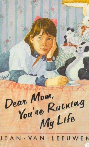 9780440842521: Dear Mom, You're Ruining My Life