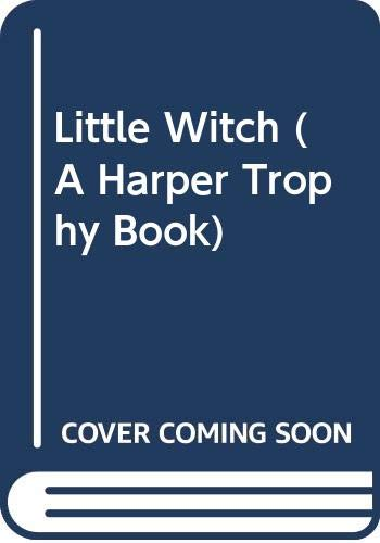 Little Witch (A Harper Trophy Book): Anna Elizabeth Bennett