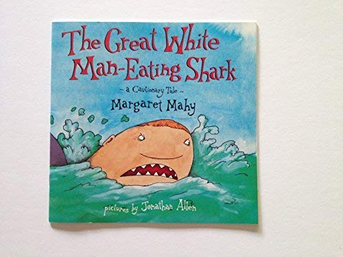 9780440843955: GREAT WHITE MAN-EATING SHARK: A CAUTIONARY TALE