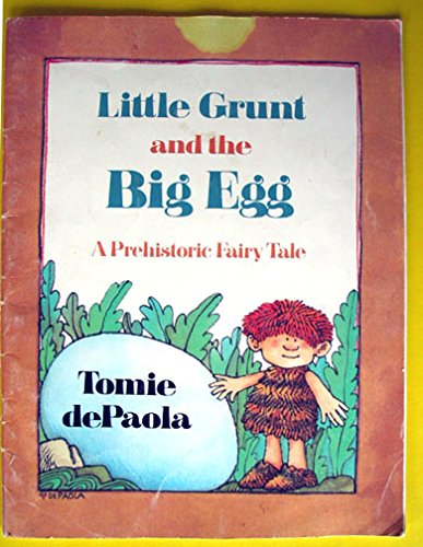 9780440844570: Little Grunt and the Big Egg, a Prehistoric Fairy Tale