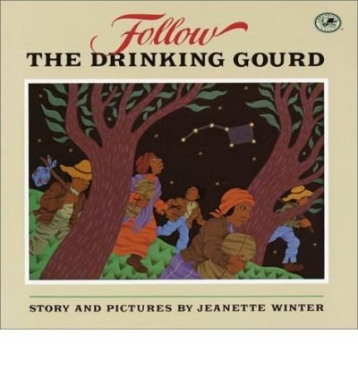 Follow the Drinking Gourd (0440845610) by Jeanette Winter