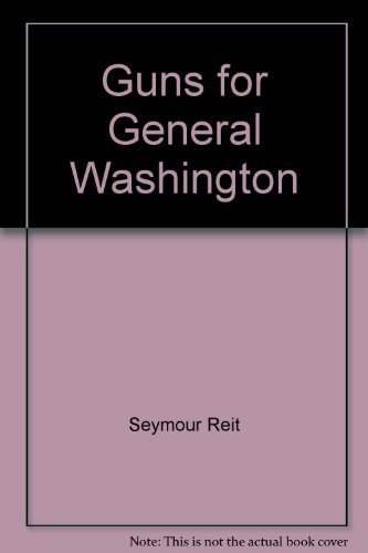 9780440846109: Guns for General Washington: A Story of the American Revolution (Trumpet Club Special Edition)