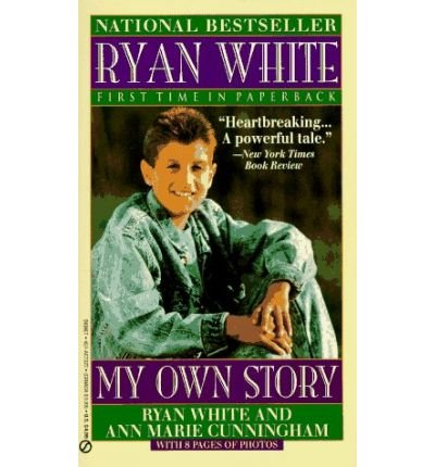 Ryan White- My Own Story --1992 publication: Ryan White; Ann