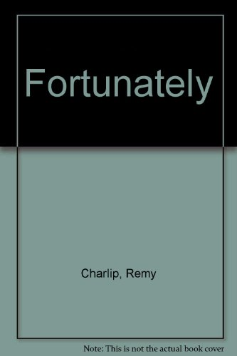 9780440847557: Fortunately [Paperback] by Charlip, Remy