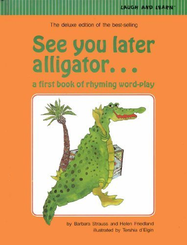 9780440848691: See you later, alligator: A first book of rhyming word-play