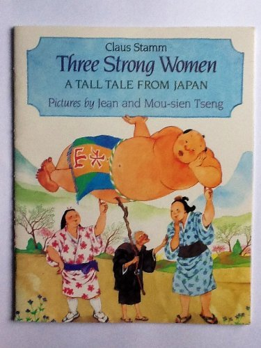 9780440848806: Three Strong Women: A Tall Tale From Japan [Paperback] by Stamm, Claus