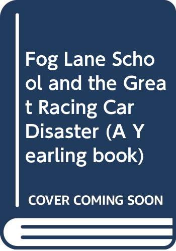 9780440862000: Fog Lane School and the Great Racing Car Disaster (A Yearling book)