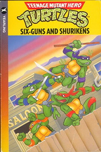 9780440862543: Six Guns and Shurikens (Teenage mutant hero turtles)