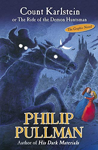 Count Karlstein: Or the Ride of the: Pullman, Philip