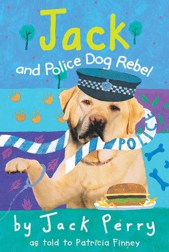 Jack and Police Dog Rebel: Patricia Finney