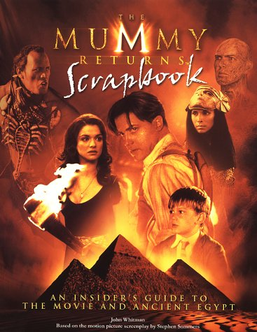 9780440864721: The Mummy Returns Scrapbook; An Insiders Guide to the Movie and Ancient Egypt