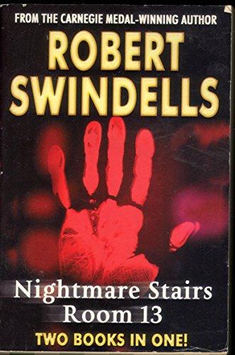 Nightmare Stairs & Room 13: Robert Swindells