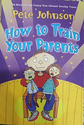 9780440867692: How To Train Your Parents