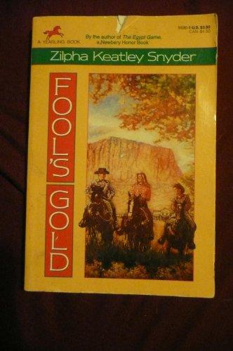 Fool's Gold: Zilpha Keatley Snyder