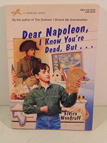 Dear, Napoleon, I Know Your Dead, But.: Elvira Woodruff