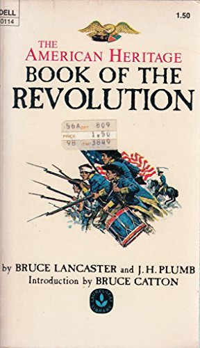 American Heritage Book of the Revolution: Bruce Lancaster; J.
