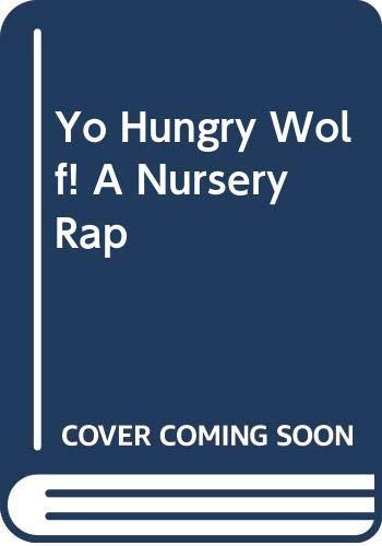 9780440910251: Yo, Hungry Wolf! A Nursery Rap