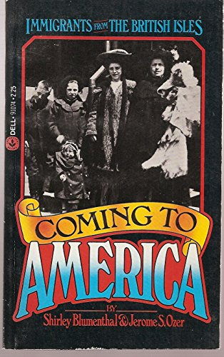 Coming to American: Immigrants from the British Isles: Blumenthal, Shirley