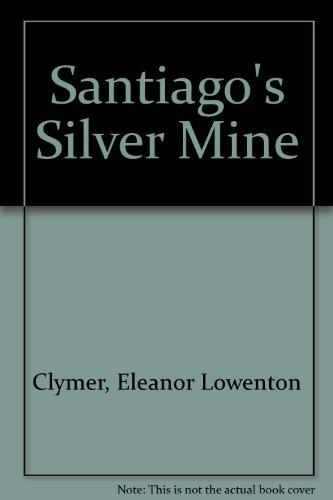 9780440910831: Santiago's Silver Mine