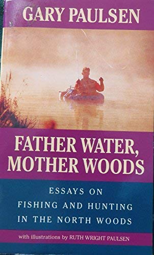 9780440910886: Father Water, Mother Woods : Essays on Fishing and Hunting in the North Woods