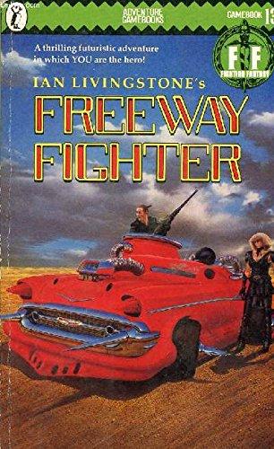 Freeway Fighter (Fighting Fantasy No 13): Jackson, Steve; Livingstone,