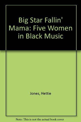 9780440945901: Big Star Fallin' Mama: Five Women in Black Music