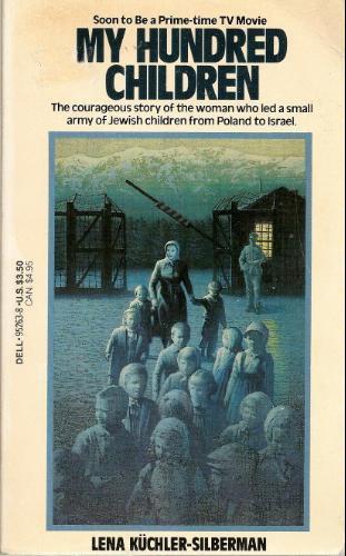 My Hundred Children: Lena Kuchler-Silberman
