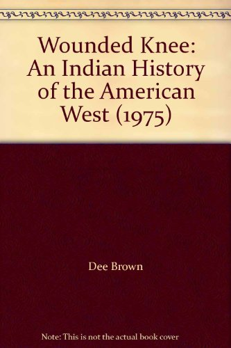 9780440957683: Wounded Knee: An Indian History of the American West (1975)