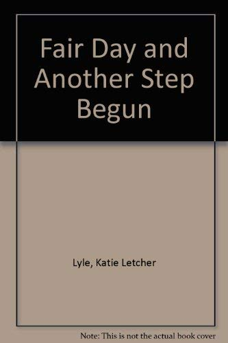Fair Day and Another Step Begun: Lyle, Katie Letcher