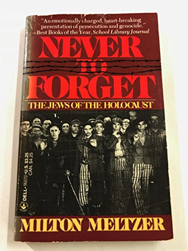 9780440960706: Never to Forget: The Jews of the Holocaust (Laurel-Leaf Library)