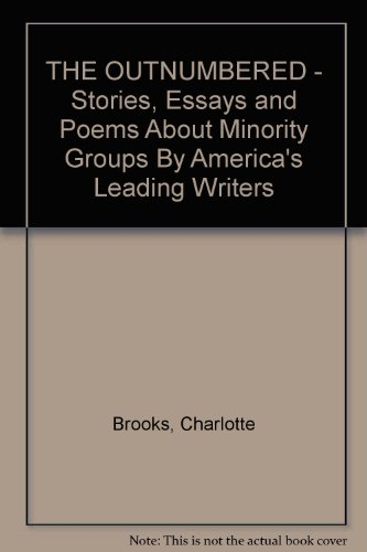 THE OUTNUMBERED - Stories, Essays and Poems About Minority Groups By America's Leading Writers...