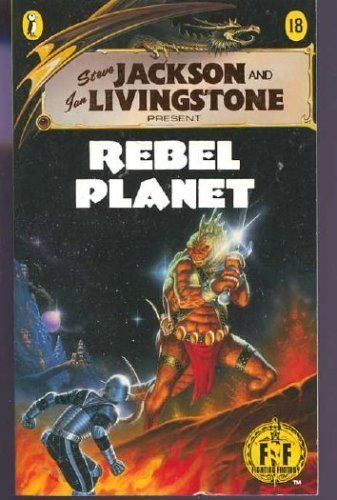 REBEL PLANET (Fighting Fantasy) (9780440973607) by Steve Jackson