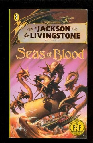 Seas of Blood (Fighting Fantasy): Steve Jackson, Ian Livingstone