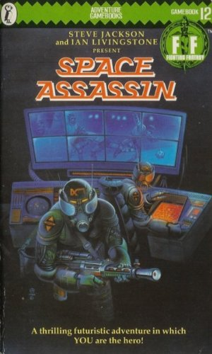 Space Assassin (Fighting Fantasy): Jackson, Steve, Livingstone, Ian